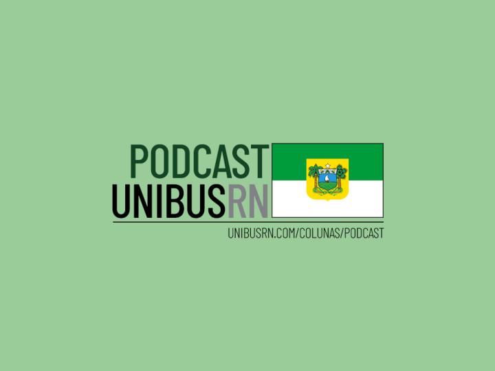 Podcast UNIBUS RN #10: Vinícius Marinho, radialista e busólogo