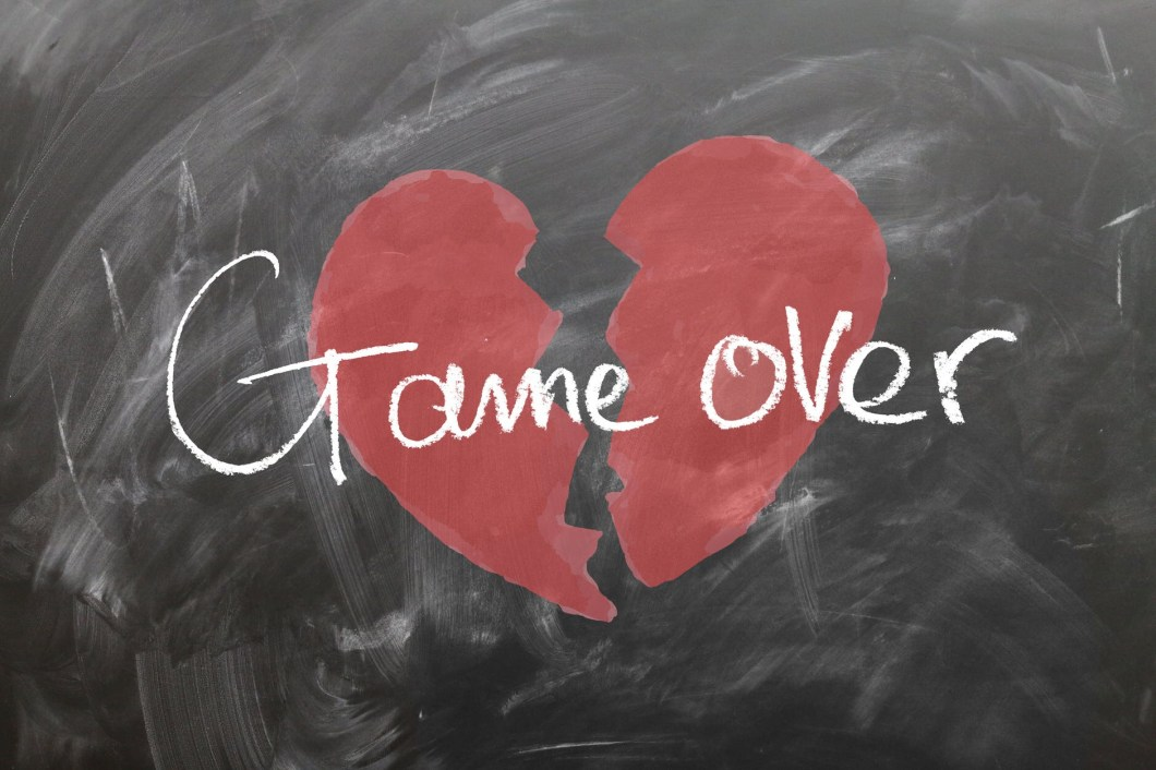 A broken heart says game over