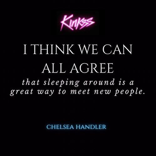 Kinkss swinger website social media quote. I think we can all agree that sleeping around is a great way to meet new people.