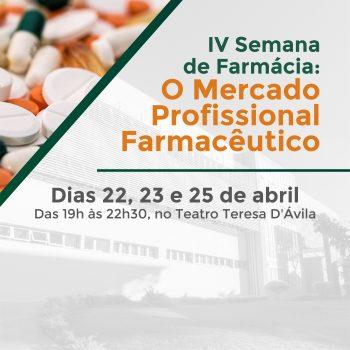 IV Semana de Farmácia: O Mercado Profissional Farmacêutico