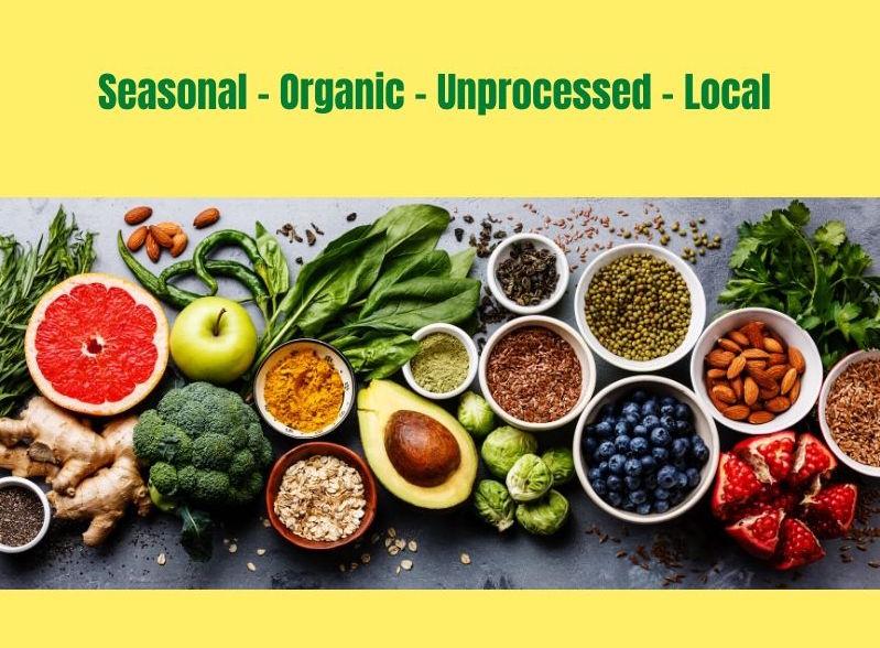 seasonal organic unprocessed local foods