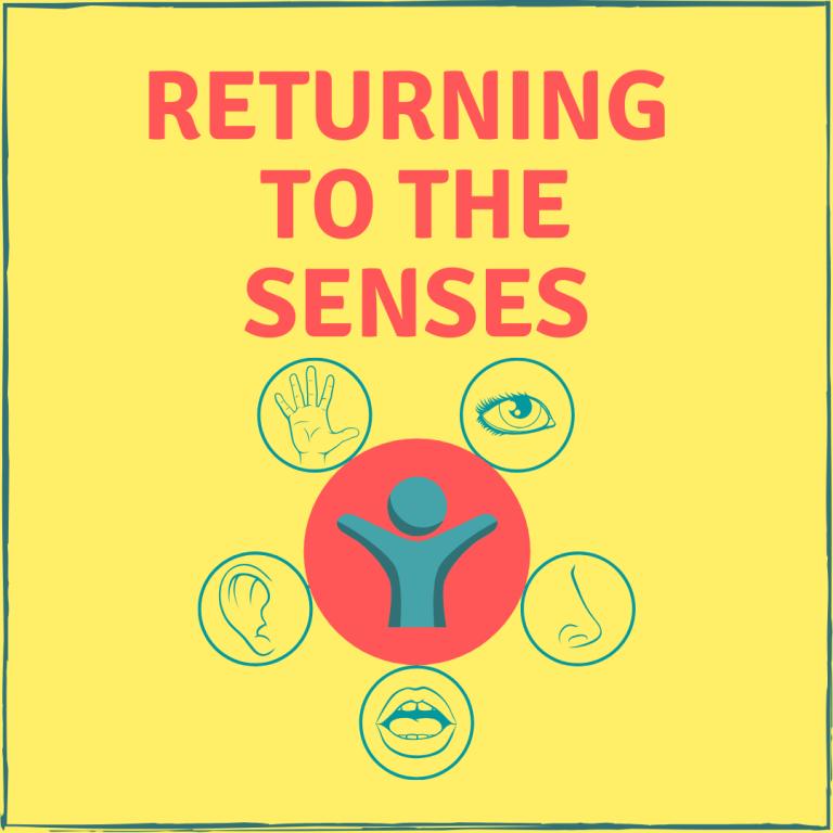 Returning To The Senses