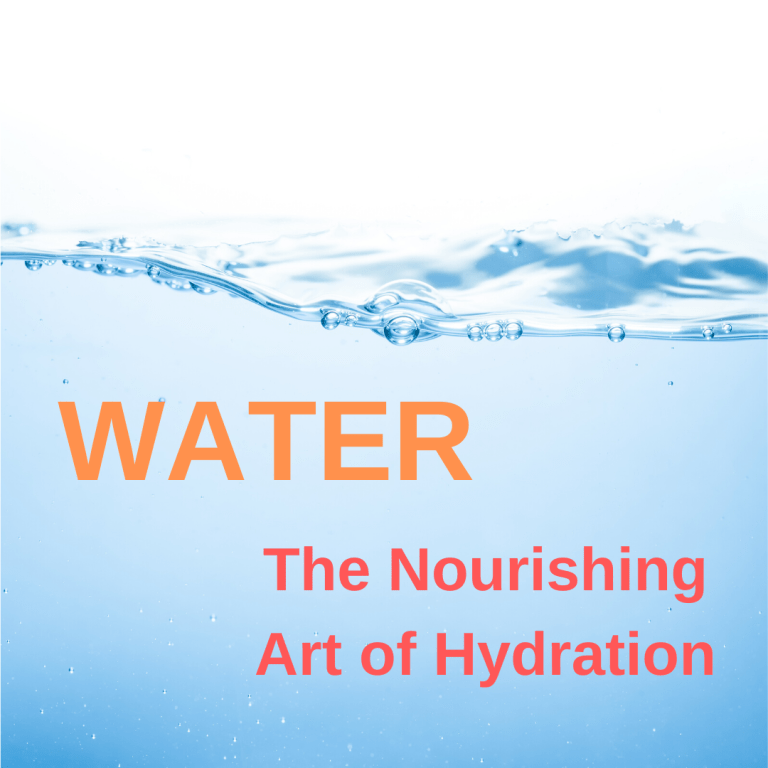 Water: The Nourishing Art of Hydration