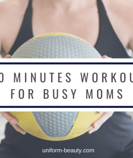 30 Minutes Workouts for Busy Mom on the Go