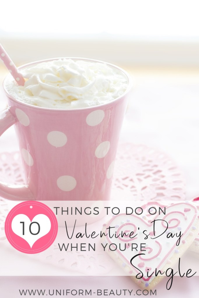 Single on Valentine's day, what to do on valentines day