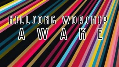 Awake album by Hillsong Worship mp3 download