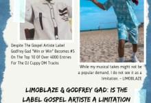 Limoblaze & Godfrey Gad: Is The Label Gospel Artiste A limitation Factor To An Artist?