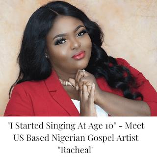 "GET FAMILIAR WITH US BASED NIGERIAN GOSPEL ARTIST ""RACHEAL"" || @OKAFORRACHEAL1"