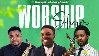 Worship Stream by Adebola Shammah Beejay Sax and Jerry Omole