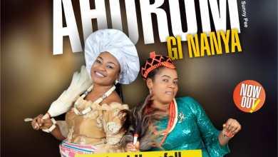 Ahurun Gi Nanya by Agbani Horsfall and Georgina Nwanyimma