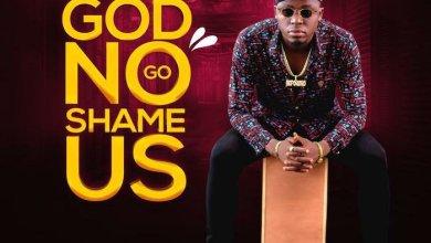 God No Go Shame Us by Akpororo