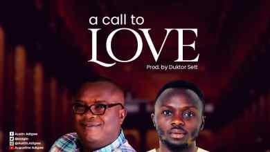 A Call to Love by Austin Adigwe & Joe Boampong