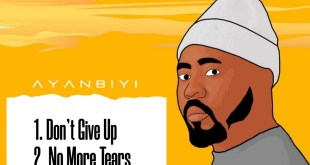 No More Tears & Don't Give Up by Ayanbiyi
