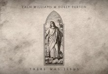 There Was Jesus by Zach Williams and Dolly Parton