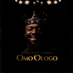 Omo Ologo by Benjiszzy Zaakii