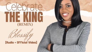 Celebrate The King Remix by Blessify