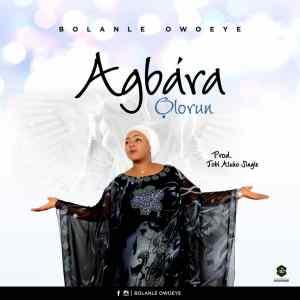 Agbara Olorun by Bolanle Owoeye