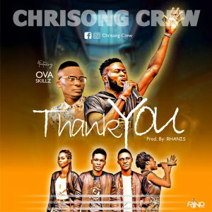 Thank You by Chrisong Crew and Ova Skillz