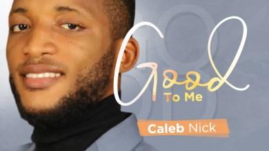 Good To Me by Caleb Nick