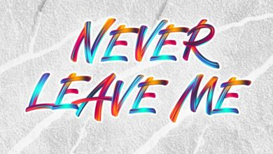 Never Leave Me by CalledOut Music and Dena Mwana