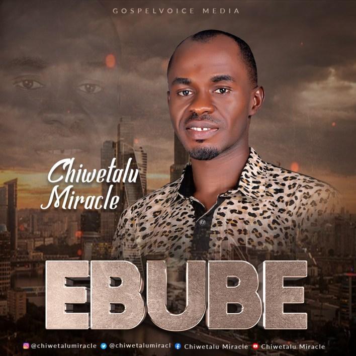 Ebube by Chiwetalu Miracle