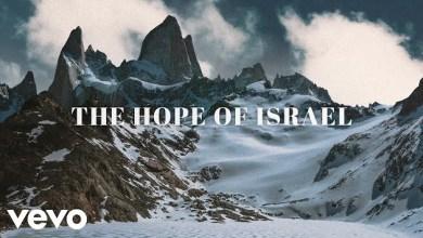 Hope Of Israel by Chris Tomlin