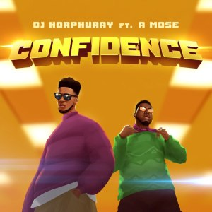 Confidence by DJ Horphuray and A Mose