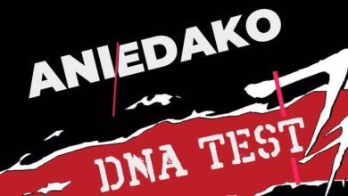 DNA test by Ani D'Blessed and Edako