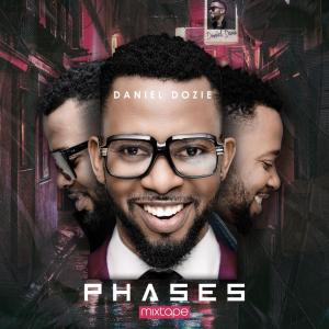 Phases by Daniel Dozie mixtape download.