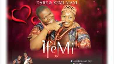 Ife Mi by Dare & Kemi Ajayi