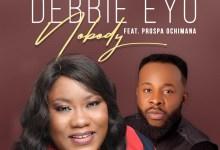 Nobody by Debbie Eyo & Prospa Ochimana