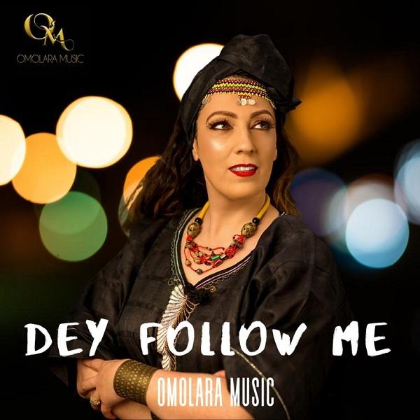 Dey Follow Me by Omolara Music