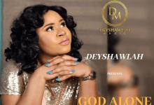 God Alone by Deyshawlah