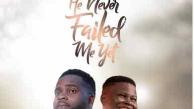 He Never Failed Me Yet by Efe Lucky Tosin Bee & Ari David