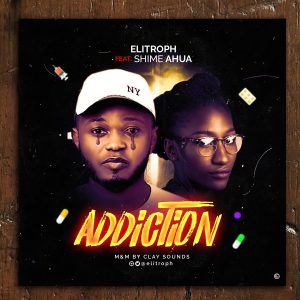 Addiction by Elitroph and Shime Ahua