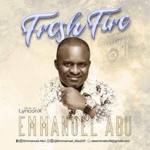 Fresh Fire by Emmanuel Abu