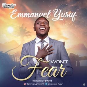 Won't Fear by Emmanuel Yusuf