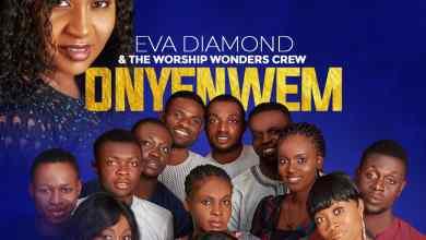 Onye Nwem by Eva Diamond and Worship Wonder Crew