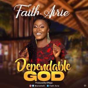 Dependable God by Faith Airie