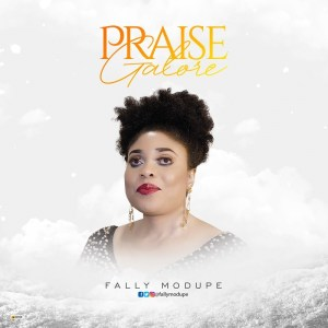 Praise Galore by Fally Modupe
