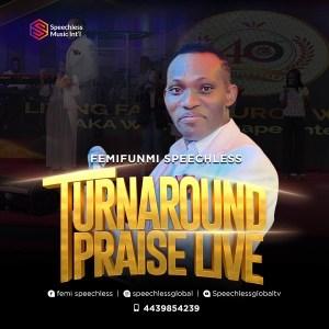 Turn-Around Praise Live by FemiFunmi Speechless