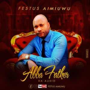 Abba Father by Festus Aimiuwu
