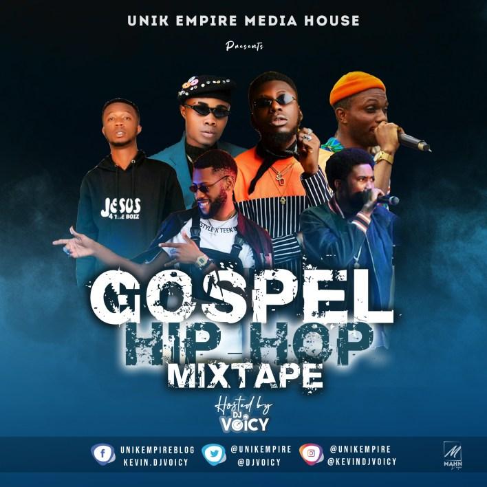 Unik Empire Media House Gospel Hip Hop Mixtape 2019