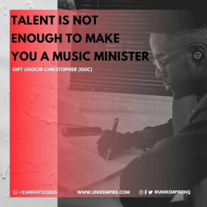 GUC - Talent Is Not Enough To Make You A Music Minister