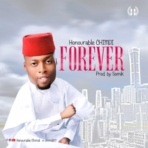 Forever by Honourable Chimdi