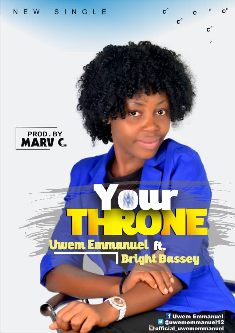 Music: Uwem Emmanuel - Your Throne ft Bright Bassey | [MP3