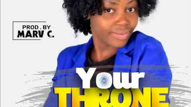 Your Throne by Uwem Emmanuel and Bright Bassey