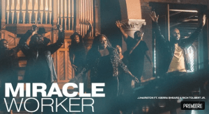 Miracle Worker by JJ Hairston Rich Tolbert Jr. & Kierra Sheard