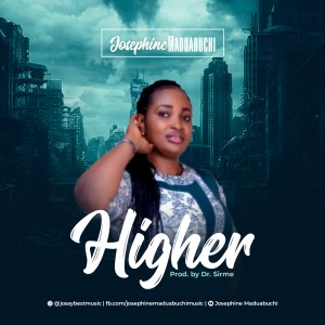 Higher by Josephine Maduabuchi