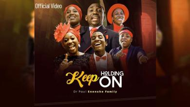 Keep Holding On by Dr Paul Enenche and Family official music video